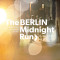 The [Berlin] Midnight Run * 15 Aug. '15