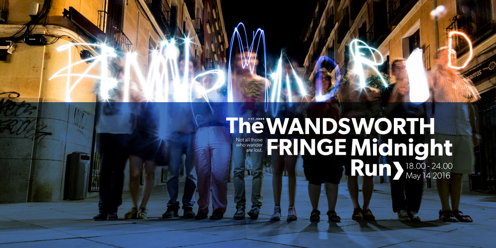 THE WANDSWORTH FRINGE FESTIVAL MIDNIGHT RUN 2016