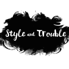 Style and Trouble
